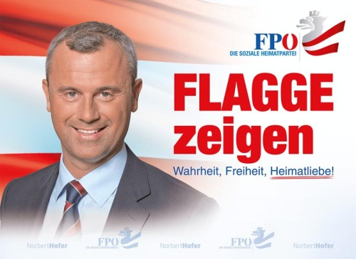 """The election poster features the face of presidential candidate Norbert Hofer and reads """"FPO: The Social Homeland Party/Show the Flag/Truth, Freedom, Patriotism!"""""""