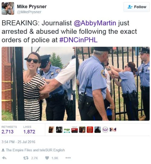 "Abby Martin arrested in Philadelphia for ""disorderly conduct."" Tweeted by her colleague, Mike Prysner."